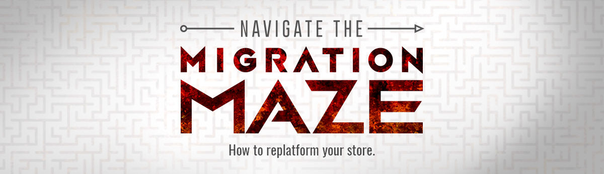 Navigate the Migration Maze: How to Replatform Your Store