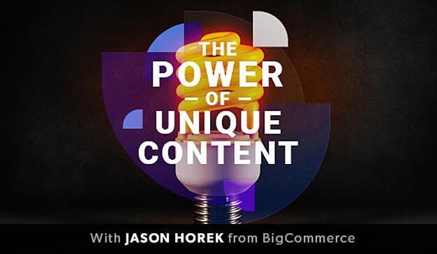 The Power of Unique Content